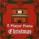 Player Piano               Christmas